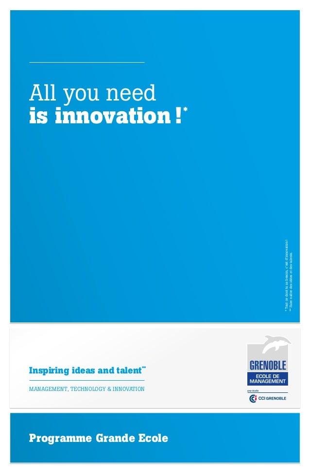* Tout ce dont tu as besoin, c'est d'innovation! ** Faire naître des idées et des talents.  All you need is innovation! ...