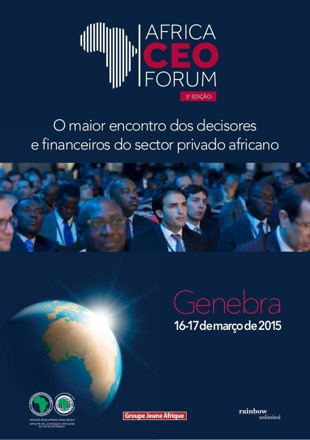 O maior encontro dos decisores e financeiros do sector privado africano 3a EDIÇÃO GenebraGenebra 16-17demarçode2015