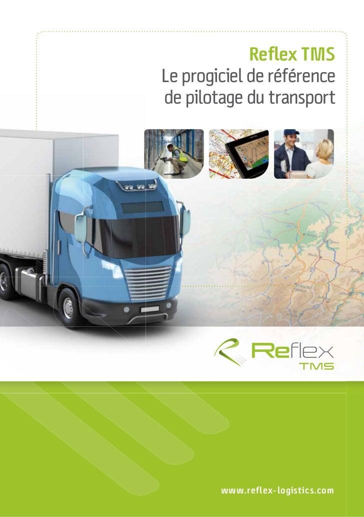 Reflex TMSLe progiciel de référencede pilotage du transport        www.reflex-logistics.com