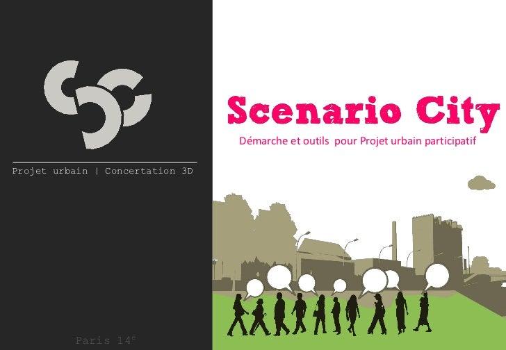 Démarche et outils pour Projet urbain participatifProjet urbain | Concertation 3D          Paris 14e