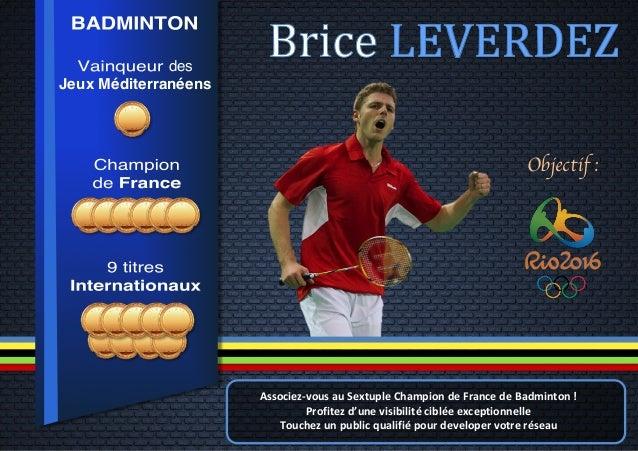 des Jeux Méditerranéens  Objectif :  Associez-‐vous  au  Sextuple  Champion  de  France  de  Badminton  !...
