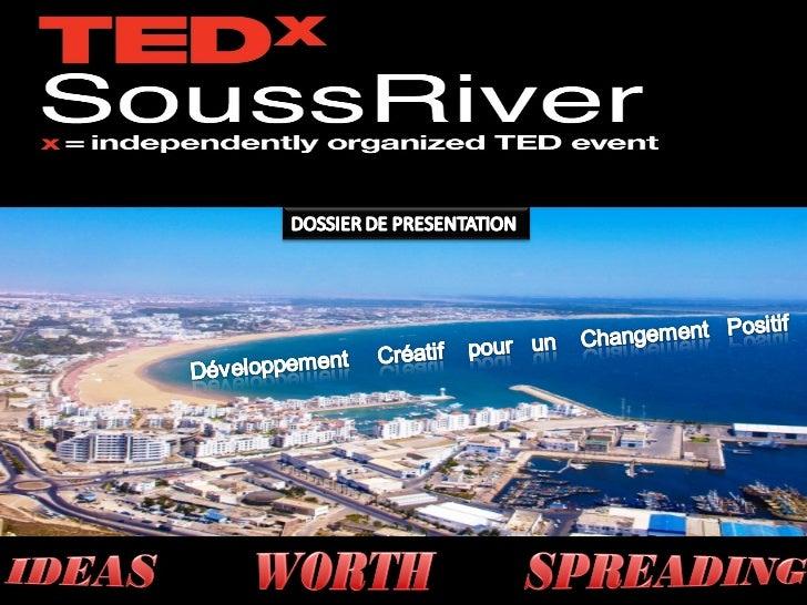 TEDxSoussRiverTEDxSoussRiver        contribue à présenter certains des penseursMarocains les plus fascinants à une audienc...