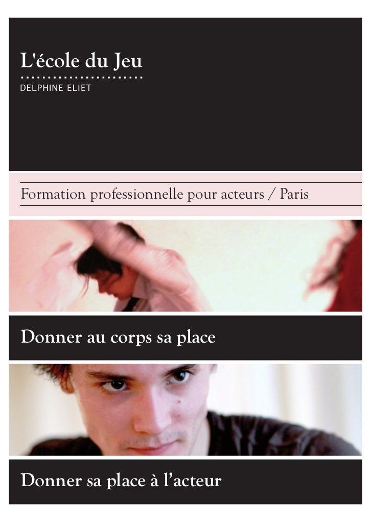 Formation professionnelle pour acteurs / ParisDonner au corps sa placeDonner sa place à l'acteur