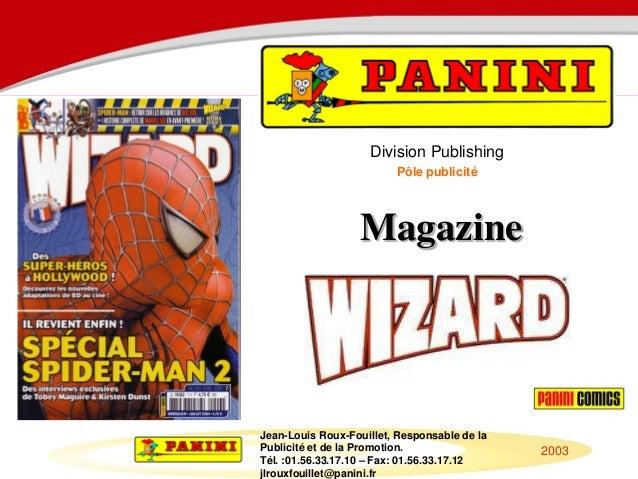 Division Publishing                         Pôle publicité                  MagazineJean-Louis Roux-Fouillet, Responsable ...