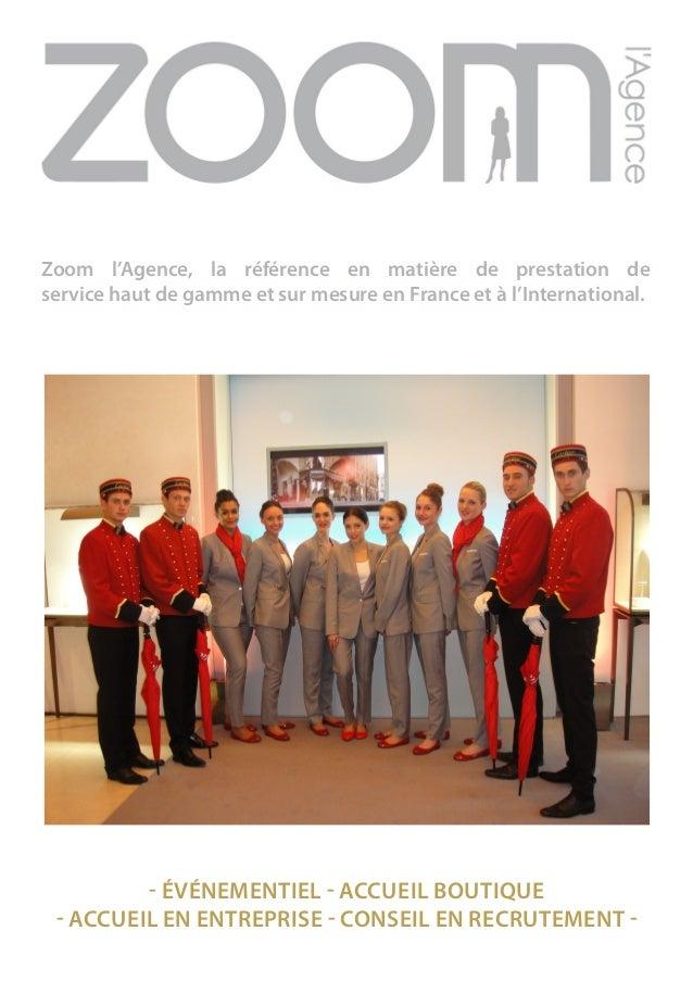 Zoom l'Agence, la référence en matière de prestation de  service haut de gamme et sur mesure en France et à l'Internationa...