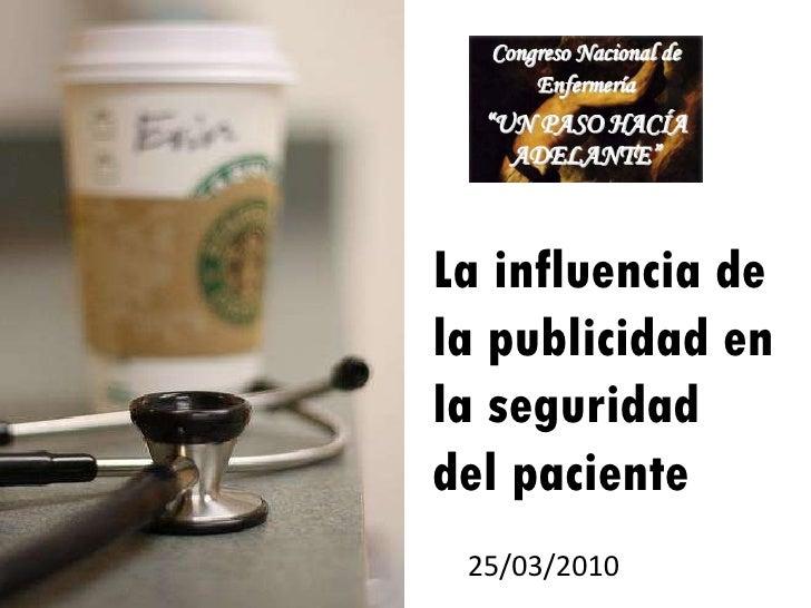 La influencia de la publicidad en la seguridad del paciente 25/03/2010