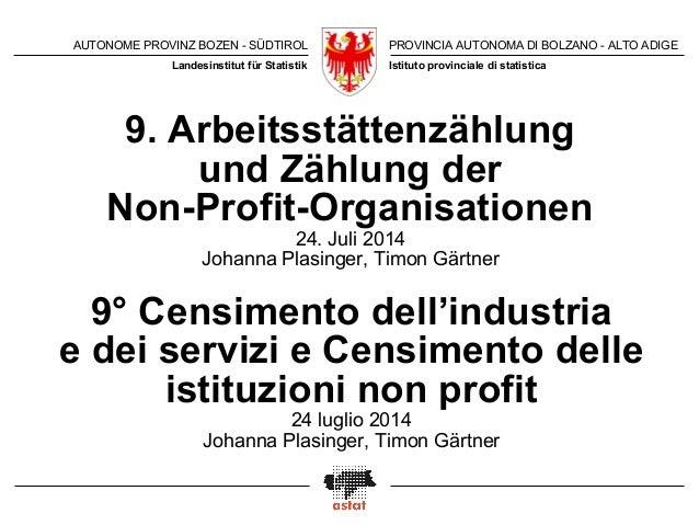 AUTONOME PROVINZ BOZEN - SÜDTIROL PROVINCIA AUTONOMA DI BOLZANO - ALTO ADIGE  Istituto provinciale Landesinstitut für Stat...