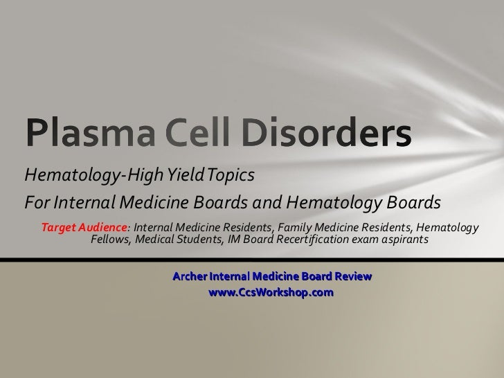 <ul><li>Hematology-High Yield Topics </li></ul><ul><li>For Internal Medicine Boards and Hematology Boards </li></ul><ul><l...