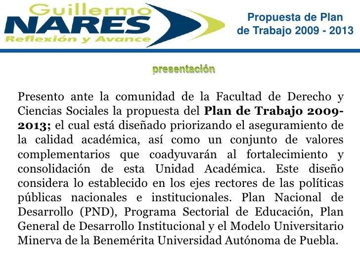 presentación<br />Presento ante la comunidad de la Facultad de Derecho y Ciencias Sociales la propuesta del Plan de Trabaj...