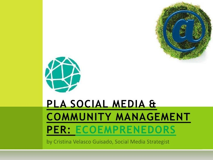 PLA SOCIAL MEDIA &COMMUNITY MANAGEMENTPER: ECOEMPRENEDORS