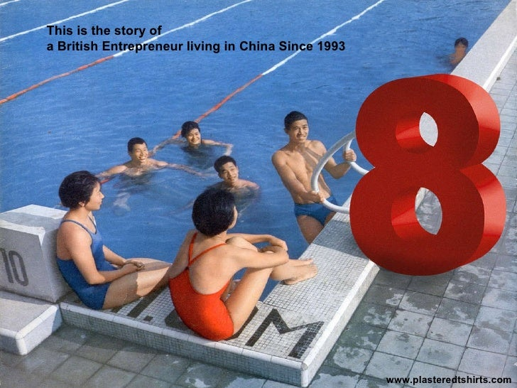 This is the story of  a British Entrepreneur living in China since 1993