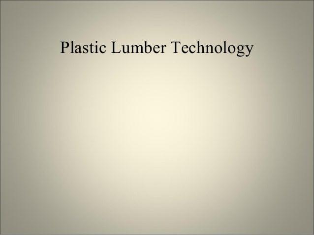 Plastic lumber-technology