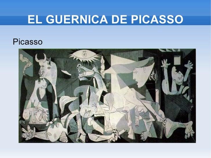 EL GUERNICA DE PICASSO <ul><li>Picasso </li></ul>