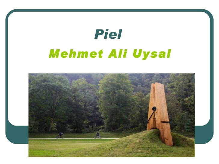 Piel   Mehmet Ali  Uysal