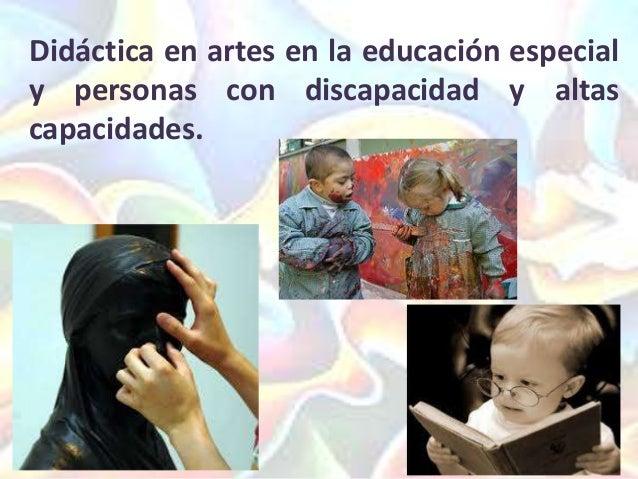 Didáctica en artes en la educación especial y personas con discapacidad y altas capacidades.