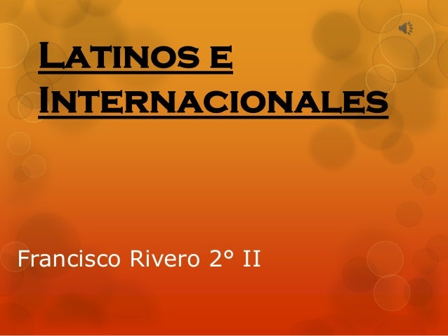Latinos e Internacionales  Francisco Rivero 2° II