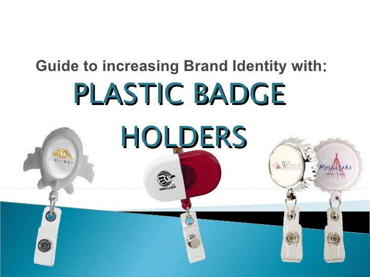 Guide to increasing Brand Identity with : PLASTIC BADGE  HOLDERS