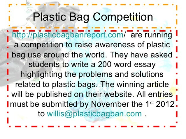 advantages and disadvantages of plastic bags essay Plastic bags should not be banned plastic bags should be managed, not banned cities in a number of countries are currently on the warpath against plastic shopping bags.