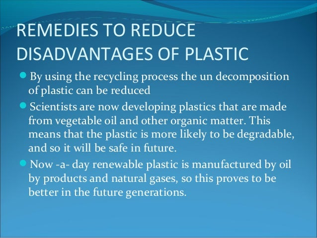 Advantages and Dis-advantages of Plastics
