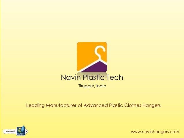 Navin Plastic Tech                     Tiruppur, IndiaLeading Manufacturer of Advanced Plastic Clothes Hangers            ...