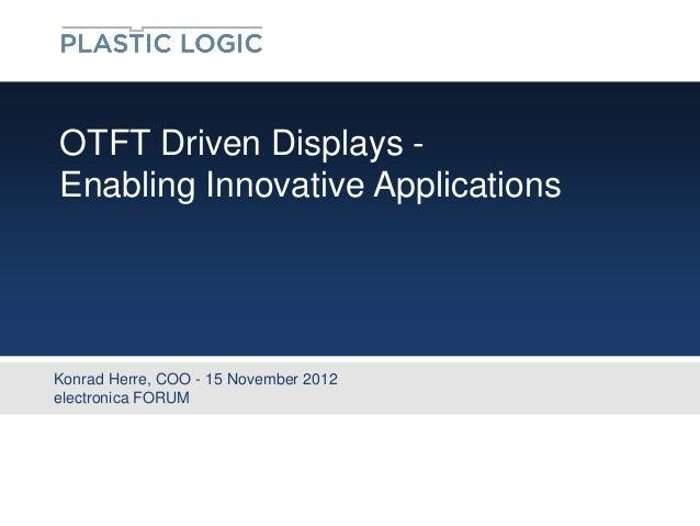 OTFT Driven Displays - Enabling Innovative Applications