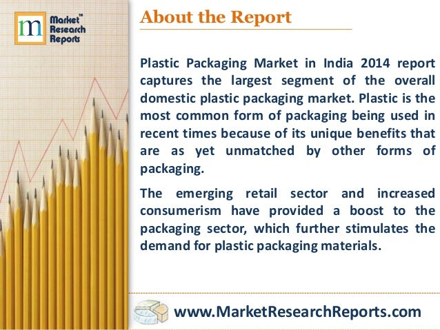 packaging market in india Packaging world magazine covers packaging designs, machinery and suppliers the world market for packaging machinery is expected to be $422 billion by 2021.