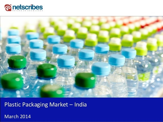 Plastic packaging market in india 2014 -Sample