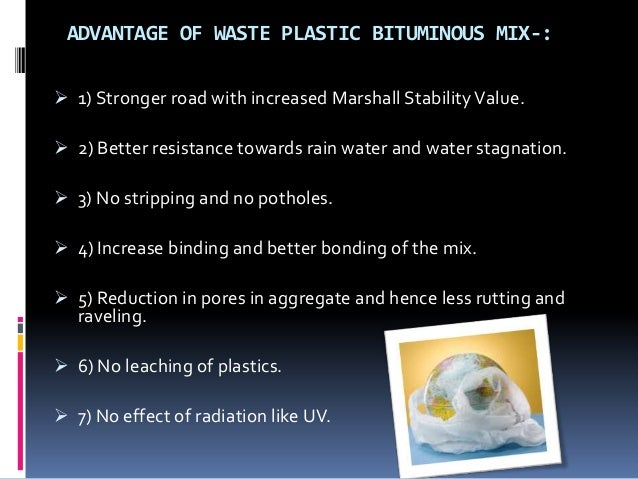 utilisation of waste plastic in bituminous 55 | p a g e study on utilization of plastic waste in bituminous construction mixes manish nayak1 asst professor columbia engineering college raipur (cg)1.