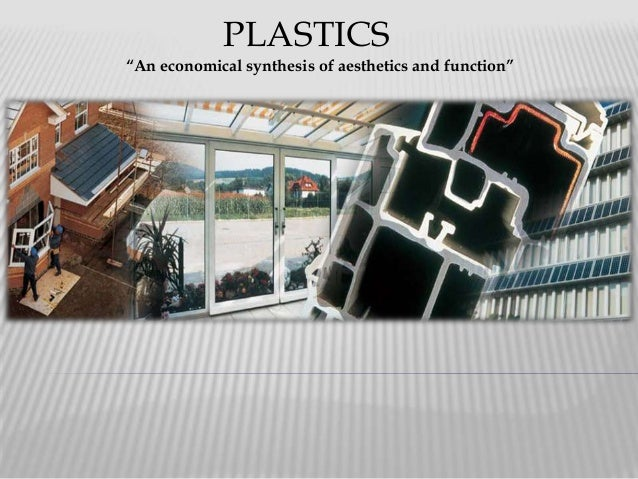 Plastics: An Economical Synthesis of Aesthetics and Function