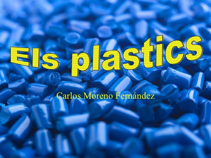 Carlos Moreno Fernández Els plastics