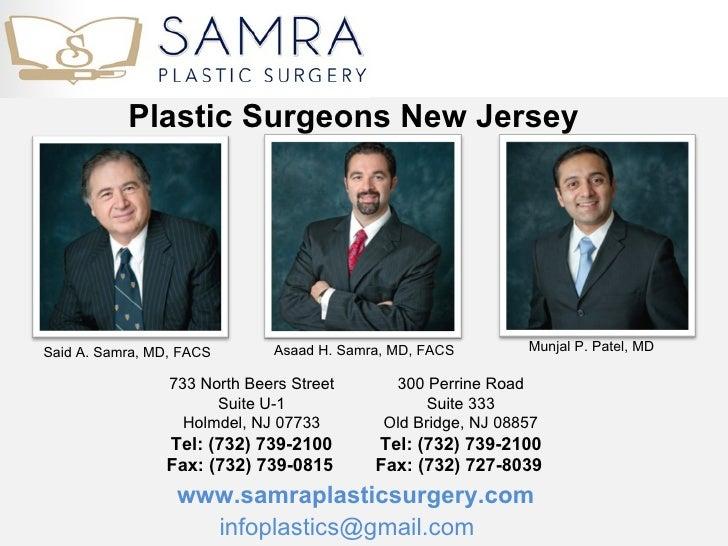 Plastic Surgeons New JerseySaid A. Samra, MD, FACS       Asaad H. Samra, MD, FACS        Munjal P. Patel, MD              ...
