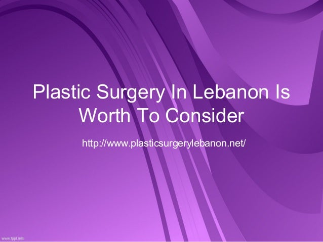 Plastic Surgery In Lebanon Is      Worth To Consider     http://www.plasticsurgerylebanon.net/