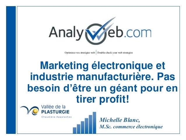 Optimisez vos stratégies web |Double-check your web strategies Marketing électronique et industrie manufacturière. Pas bes...