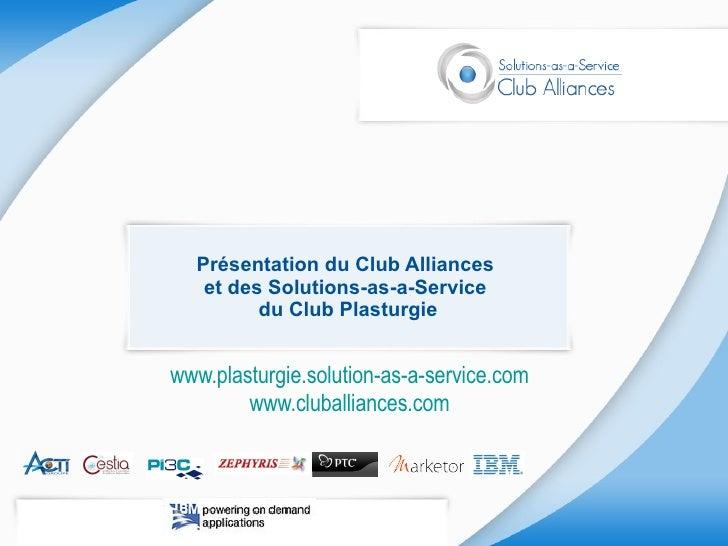 Présentation du Club Alliances  et des Solutions-as-a-Service  du Club Plasturgie www.plasturgie.solution-as-a-service.com...