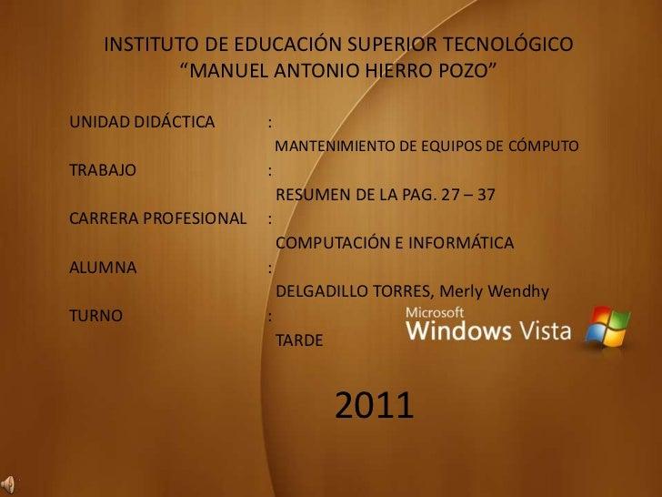 """INSTITUTO DE EDUCACIÓN SUPERIOR TECNOLÓGICO""""MANUEL ANTONIO HIERRO POZO""""<br />UNIDAD DIDÁCTICA:<br />  MANTENIMIENTO DE..."""