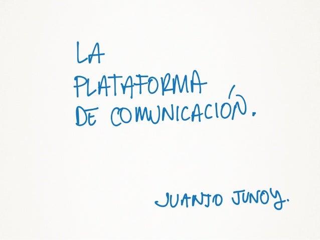 Plataforma de comunicación.