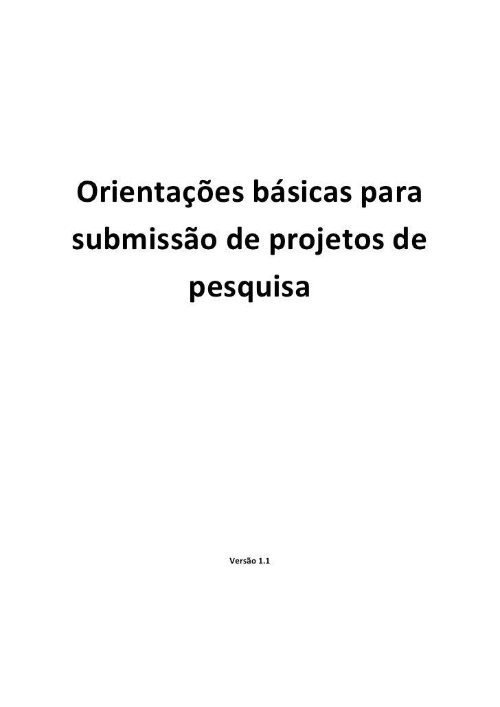 Orientações básicas parasubmissão de projetos de       pesquisa          Versão 1.1