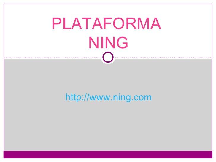 PLATAFORMA  NING http://www.ning.com