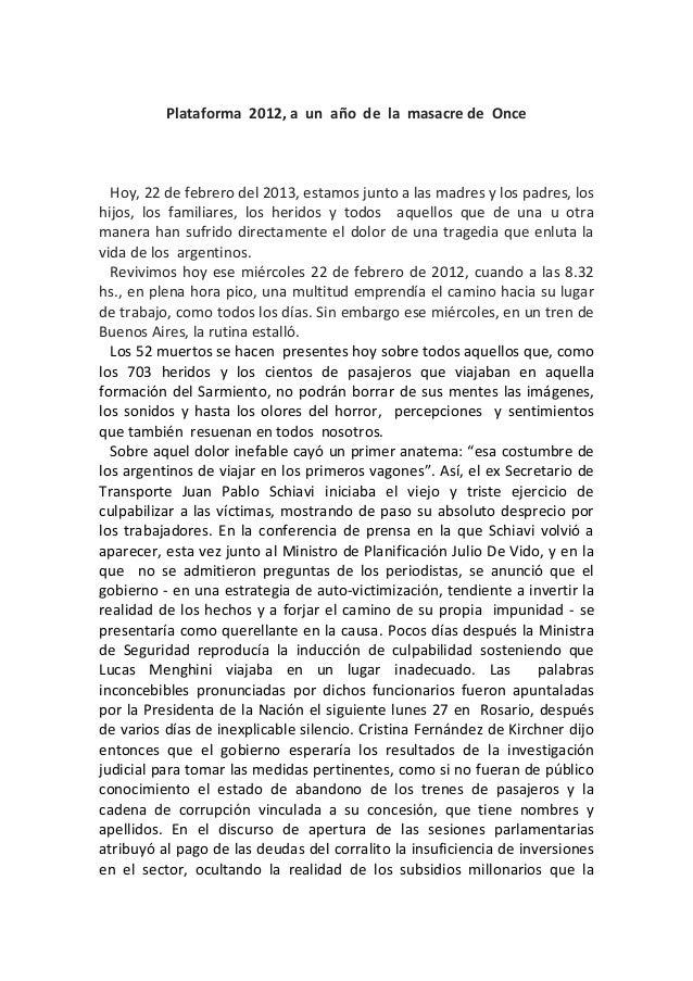 Plataforma 2012, a un año de la masacre de Once  Hoy, 22 de febrero del 2013, estamos junto a las madres y los padres, los...