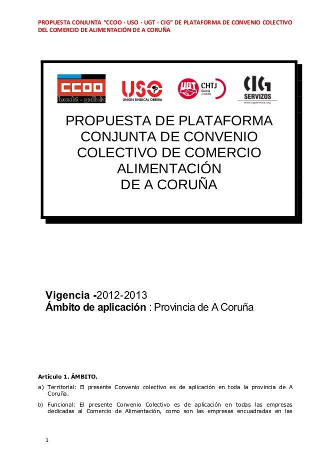 """PROPUESTA CONJUNTA """"CCOO - USO - UGT - CIG"""" DE PLATAFORMA DE CONVENIO COLECTIVODEL COMERCIO DE ALIMENTACIÓN DE A CORUÑA   ..."""