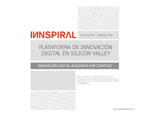 Enero de 2013 - Santiago, ChilePLATAFORMA DE INNOVACIÓN DIGITAL EN SILICON VALLEYINNOVACIÓN DIGITAL ACELERADA POR STARTUPS...