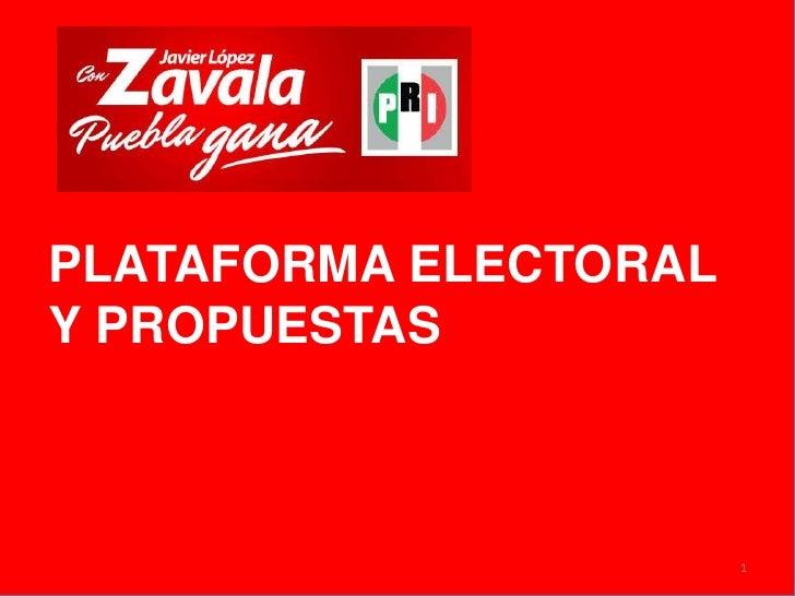 PLATAFORMA ELECTORAL Y PROPUESTAS<br />1<br />