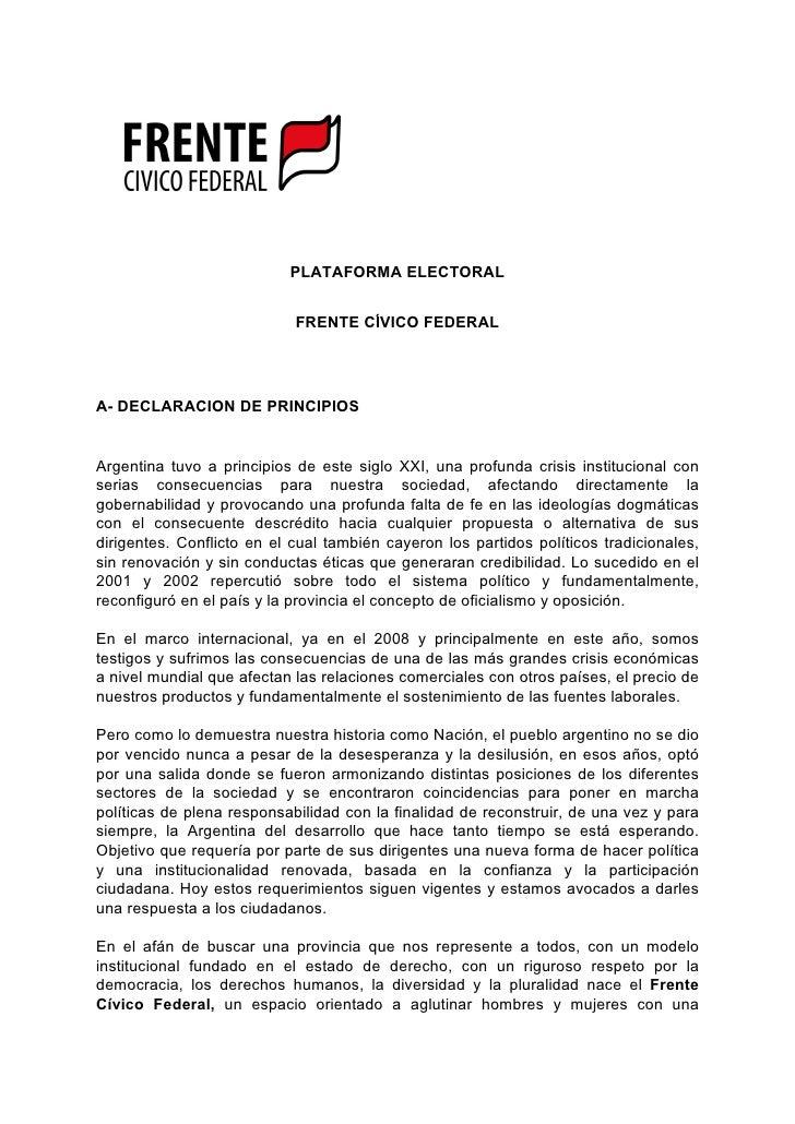 PLATAFORMA ELECTORAL                               FRENTE CÍVICO FEDERAL     A- DECLARACION DE PRINCIPIOS   Argentina tuvo...
