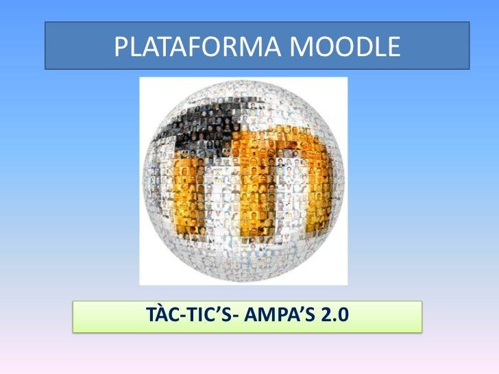 PLATAFORMA MOODLE TÀC-TIC'S- AMPA'S 2.0