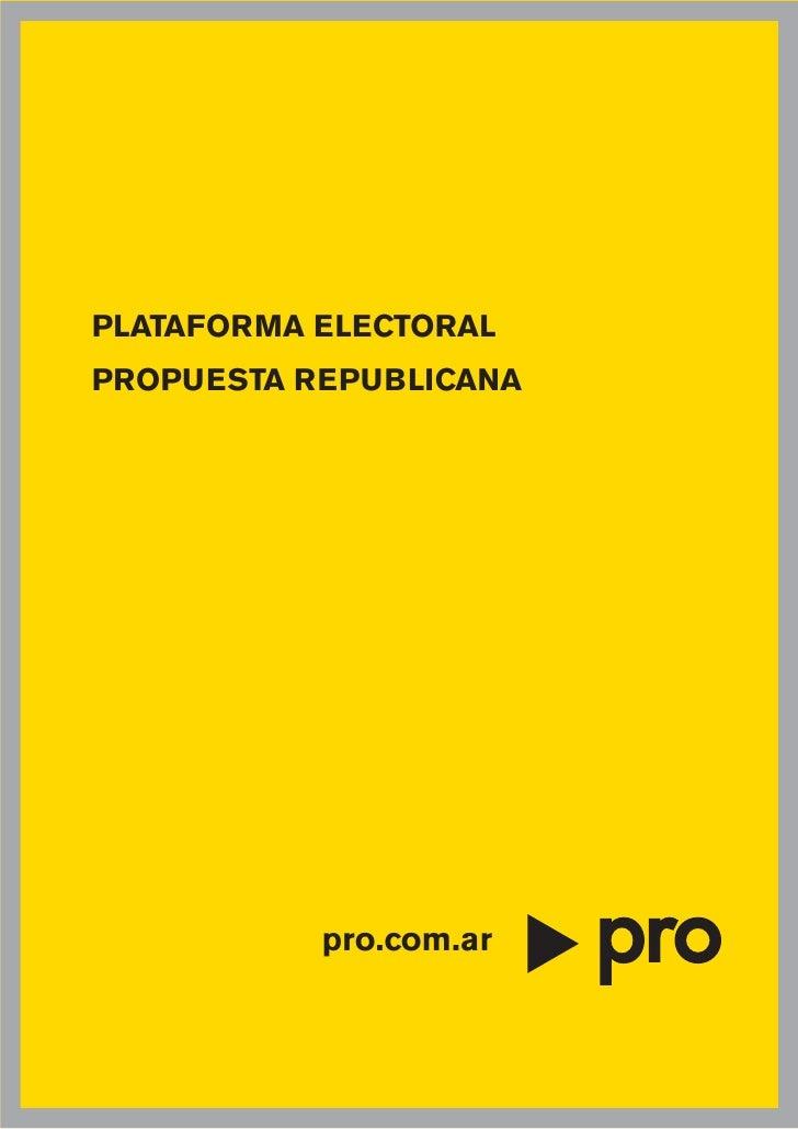 PLATAFORMA ELECTORAL PROPUESTA REPUBLICANA                pro.com.ar