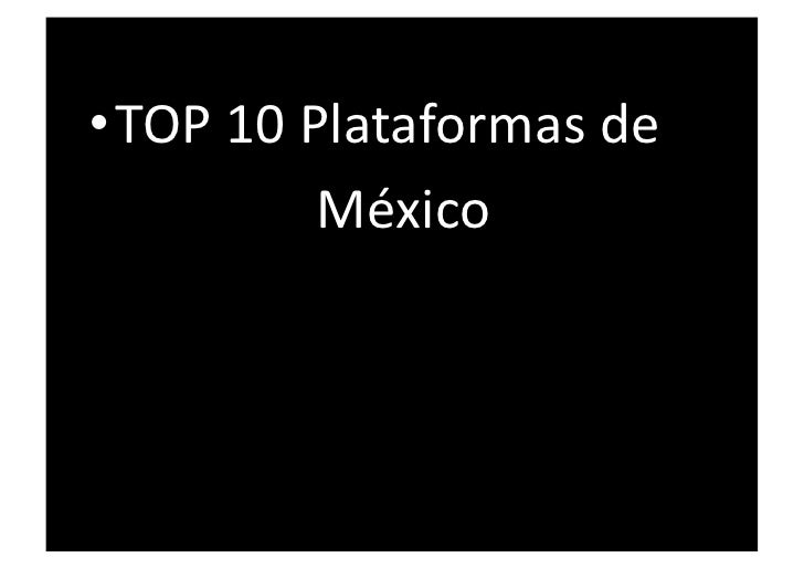 •TOP10Plataformasde México