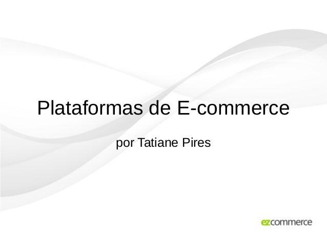 Plataformas de E-commerce por Tatiane Pires