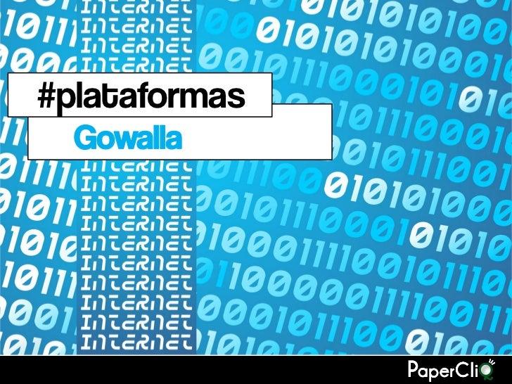 #plataformas  Gowalla