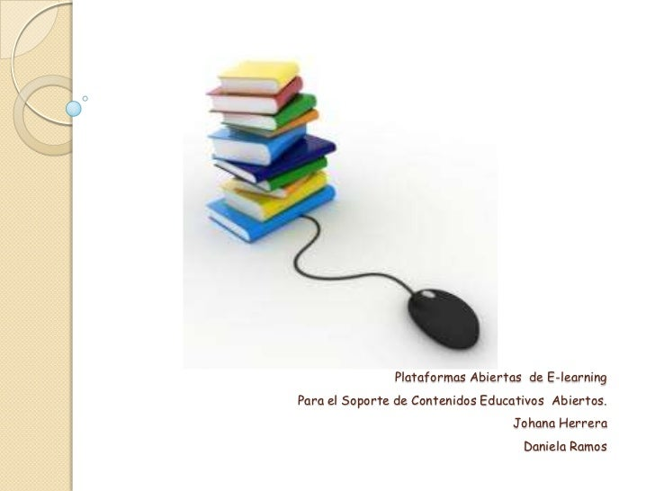 Plataformas Abiertas de E-learningPara el Soporte de Contenidos Educativos Abiertos.                                  Joha...