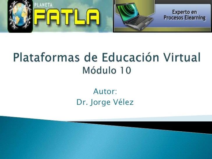 Autor:Dr. Jorge Vélez